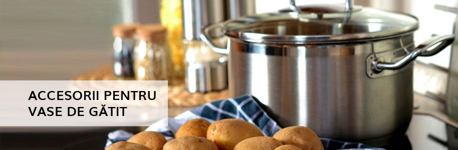 Accesorii pentru vase de gătit